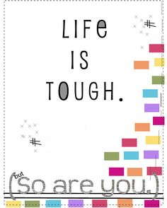 Motivational Print - Colorful Typographical Wall Art To Encourage You - Life IS Tough But So Are YOU. $18.00, via Etsy.