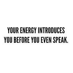 Energy Quotes Be The Energy  Inspiration  Pinterest  Affirmation Wisdom And