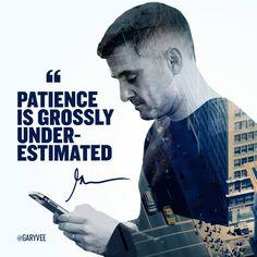 Patience with Gary Vaynerchuk