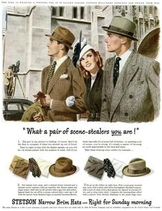 """What a Pair of Scene-Stealers You Are! ... Stetson narrow-brim hats-- RIGHT for Sunday Morning."""