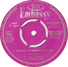 The Music Of George Gershwin (I Got Rhythm / Love Walked In / The Man I Love) - Embassy Players And Singers (WEP1020) Apr '59
