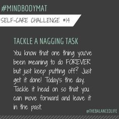 There's nothing to it but to do it!  I've gotten better about doing these as and when they need to be done.  It's a process!  #mindbodymat @robinlong
