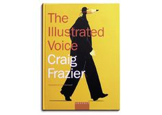 The Illustrated Voice by Craig Frazier