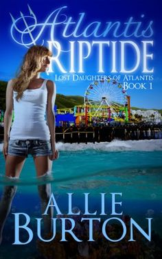 Atlantis Riptide: Lost Daughters of Atlantis Book 1 by Allie Burton http://www.amazon.com/dp/B00CQ7SKJI/ref=cm_sw_r_pi_dp_D2z8vb1JZK1B3