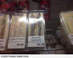 road kill sandwich. hmmmm. no.