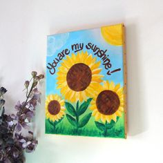I want to paint this for my Peyton. I sing this to him and I love sunflowers