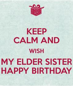 Birthday Wishes For Elder Sister - Page 2 Happy Birthday Elder Sister, Beautiful Islamic Quotes, First Love, Sisters, Invitations, Cards, Gym Workouts, Qoutes, Birthdays