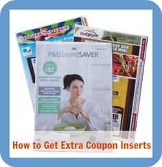 How To Get Extra Coupon Inserts - A fabulous resource on ways that you can get your hands on extra Sunday newspaper coupon inserts!
