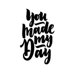 Day 46/100: You made my day #typeandgraphicslab #100daysoflettering
