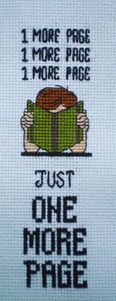 bookmark cross stitch chart - this is SO me!!!  Cannot read on a weeknight or I'd still be reading when it's time to leave for work!
