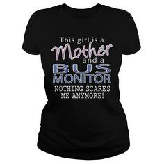 BUS MONITOR And This Girl Is A MOTHER Nothing Scares T-Shirts, Hoodies. VIEW DETAIL ==► https://www.sunfrog.com/LifeStyle/BUS-MONITOR--MOTHER-Black-Ladies.html?id=41382