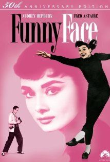 Funny Face (1957) I love all Stanley Donen films! A great musical with Audrey Hepburn and Fred Astaire