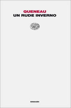 "Raymond Queneau, ""Un rude inverno"", Einaudi, Torino, 2009"