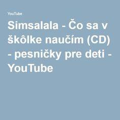 Simsalala - Čo sa v škôlke naučím (CD) - pesničky pre deti - YouTube Kids Songs, Preschool, Youtube, Children, Preschools, Boys, Nursery Songs, Kid Garden, Kids