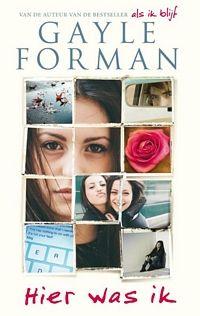 Dit is een boek van Gayle Forman. Het heet 'hier was ik'. Het gaat over twee beste vriendinnen waarvan één van de twee zelfmoord pleegt en haar vriendin achter laat zonder antwoorden. Ik wil dit boek zeer graag lezen omdat het mij aanspreekt maar ook omdat we als tiener toch wel eens geconfronteerd worden met zelfmoord. Ik hoop dat ik dit boek snel kal lezen!