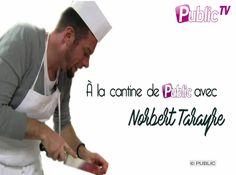 Norbert Tarayre : Découvrez sa recette pour les internautes de Public.fr ! - YouTube