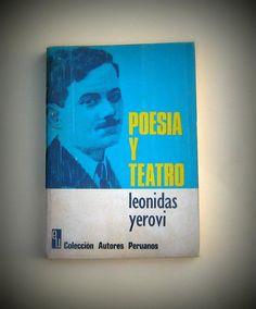 LEONIDAS YEROVI  POESIA Y TEATRO (La de cuatro mil; Domingo siete; La salsa roja)  Prologo de Augusto Tamayo Vargas   246 páginas  PRECIO 25 SOLES