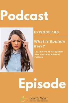 Modern Health Podcast Episode: Epstein Barr Virus and Adrenal Fatigue can affect anyone. Mono is common but if it reactivates and becomes severe it can cause Adrenal Fatigue. Listen to this podcast with Beverly Meyer and learn how to test for EBV, Adrenal Corisol Salivary Testing and the supplements used in my clinic to treat this Herpes Virus and the Adrenal fatigue. //OnDietandHealth.com Why Am I Tired, Adrenal Failure, Adrenal Cortex, Doctor Reviews, Adrenal Health, How High Are You, Hormone Balancing, Foods To Avoid, Cortisol