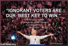Leaked emails from hillary clinton shows she thinks ignorant voters are our best key to win