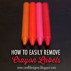 The Swell Life: How to easily remove crayon labels Crayon Crafts, Crayon Art, Crafts To Make, Fun Crafts, Arts And Crafts, Craft Projects, Craft Ideas, How To Remove, How To Make