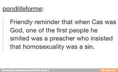 Maybe because Cas believes everyone is equal, especially since he is a gay angel...