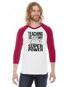 teaching is my superpower funny 3/4 Sleeve Shirt