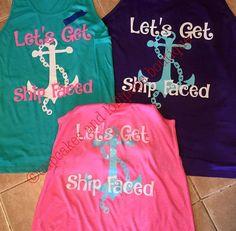 Let's get Ship Faced, Vacation shirt, ship, Cruise shirt.