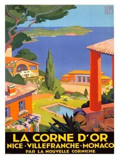 La Corne DOr Nice Villefranche Monaco by Broders 1930 France - Beautiful Vintage Poster Reproductions. This vertical French travel poster features a colorful scene of waterfront homes with a pool between them. Retro Poster, Vintage Travel Posters, French Vintage, Vintage Art, Vintage French Posters, Illustrations Vintage, Tourism Poster, Kunst Poster, Grand Tour