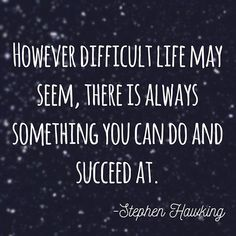 #stephenhawking #grit #workhard #success #sciencequotes #successquotes Science Boards, Science Quotes, Classroom Quotes, Stephen Hawking, Success Quotes, You Can Do, Work Hard, Display, Life
