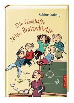 Die fabelhafte Miss Braitwhistle  von Sabine Ludwig. Bücher | Orell Füssli