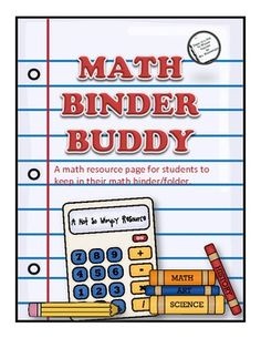 The Math Binder Buddy is the perfect resource sheet for students to add to their math binder or folder. It includes quick tips that will help stude...