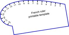 """French Curve Printable Template The predetermined curves that you will need to know are: Armhole curve: From 6"""" to 17"""" Hip curve: From 0 to 9"""" Front neckline: from 16"""" to 11"""" Back neckline: from 15 1/2"""" to 12"""""""