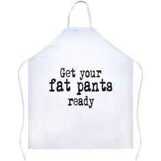 Get Your Fat Pants Ready White Apron | Sarcastic Me