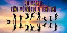 20 Martie Ziua Mondiala a Fericirii Martie