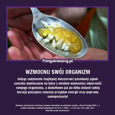 RÓB TO CODZIENNIE A WZMOCNISZ ODPORNOŚĆ I DASZ ENERGETYCZNEGO KOPA SWOJEMU ORGANIZMOWI! Home Remedies, Natural Remedies, Health Advice, Young Living Essential Oils, Healthy Tips, Natural Health, Body Care, Health And Beauty, Food To Make