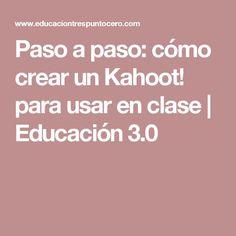 Paso a paso: cómo crear un Kahoot! para usar en clase | Educación 3.0