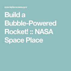 Build a Bubble-Powered Rocket! :: NASA Space Place