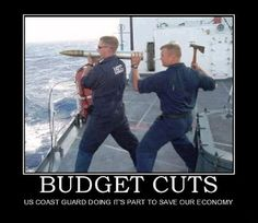 Humor Discover Coast Guard Budget Cuts lol almost true ; Military Jokes, Army Humor, Army Memes, Silly Jokes, Stupid Funny Memes, Haha Funny, Foto Fails, Funny Images, Funny Pictures