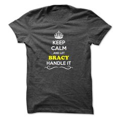 [Best t shirt names] Keep Calm and Let BRACY Handle it  Shirts of week  Hey if you are BRACY then this shirt is for you. Let others just keep calm while you are handling it. It can be a great gift too.  Tshirt Guys Lady Hodie  SHARE and Get Discount Today Order now before we SELL OUT Today  Camping 2015 special tshirts 3 peat shirt and hoodie calm and let bracy handle it it keep calm and let bling handle itcalm blind
