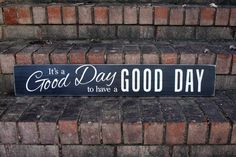 It's a Good Day to Have a Good Day!  #woodsign #goodday #signsbyandrea #customsigns #bepositive #attitude