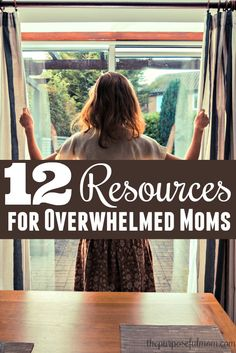 12 resources for overwhelmed moms - help when you feel like you're drowning and need encouragement to grab onto!