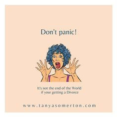 Don't panic! It's not the end of the World if your getting a Divorce