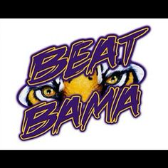 That's what everybody in Louisiana is saying. Check out these awesome 'Beat Bama' pictures made by LSU fans that we found on Lsu Tigers Football, Pro Football Teams, Saints Football, Football Memes, Sports Teams, Football Season, College Cheer, College Football, Beav