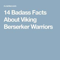 14 Badass Facts About Viking Berserker Warriors