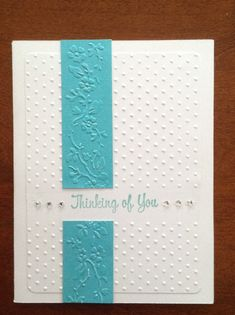 Use cuttlebug. Homemade Greeting Cards, Hand Made Greeting Cards, Homemade Cards, Ideas Scrapbooking, Scrapbook Cards, Scrapbook Layouts, 123 Cards, Embossed Cards, Cricut Cards