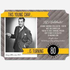 this young chap is turning 80 custom photo invitation Party Like Gatsby, Gatsby Theme, 80th Birthday Invitations, Photo Invitations, Man Birthday, Birthday Parties, Birthday Ideas, Photo Booth Backdrop, Milestone Birthdays