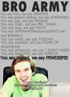PewDiePie ❤ it is true, that I say all of these things, for I am a real bro. ❤