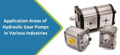 Things to know about various applications of #Hydraulic #Gear #Pumps in various industries
