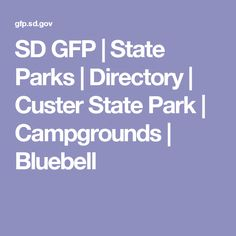 SD GFP | State Parks | Directory | Custer State Park | Campgrounds | Bluebell