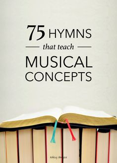 75 hymns that teach musical concepts: A comprehensive index for children's and youth choir directors | @ashleydanyew